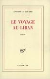 Antoine Audouard - Le Voyage au Liban.
