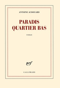 Antoine Audouard - Paradis quartier bas - (Suds 3).