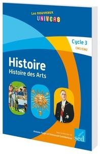 Antoine Auger et Emmanuel Guimberteau - Histoire Histoire des arts Cycle 3 CM1/CM2 Les nouveaux univers.