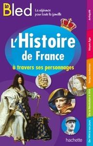 Antoine Auger et Marion Fontaine - L'Histoire de France à travers ses personnages.