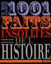Antoine Auger et Dimitri Casali - Les 1001 faits insolites de l'histoire.