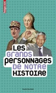 Antoine Auger et Béatrice Veillon - Les grands personnages de notre histoire.