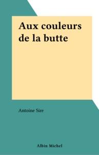 Antoine et  Sire - Aux couleurs de la Butte.