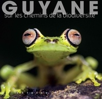 Antoine Baglan - Guyane - Sur les chemins de la biodiversité.