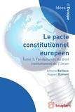 Antoine Bailleux et Hugues Dumont - Droit institutionnel de l'Union européenne - Le Pacte constitutionnel européen en contexte.