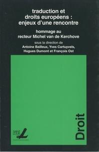 Antoine Bailleux et Yves Cartuyvels - Traductions et droits européens : enjeux d'une rencontre - Hommage au recteur Michel Van de Kerchove.