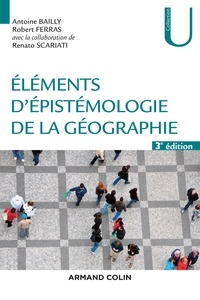 Antoine Bailly et Robert Ferras - Eléments d'épistémologie de la géographie.