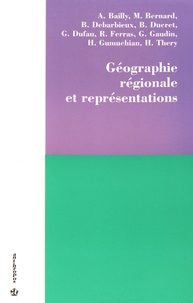 Antoine Bailly et Bernard Debarbieux - Géographie régionale et représentations.