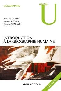 Antoine Bailly et Hubert Béguin - Introduction à la géographie humaine - 9e éd..