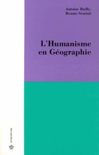 Antoine Bailly et Renato Scariati - L'Humanisme en géographie.