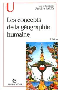 Antoine Bailly et  Collectif - Les concepts de la géographie humaine.