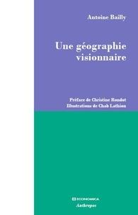 Antoine Bailly - Une géographie visionnaire.