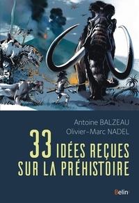 Antoine Balzeau - 33 idées reçues sur la préhistoire.