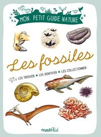 Antoine Balzeau et Michel Sinier - Les fossiles - Les trouver, les identifier, les collectionner.