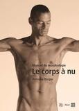 Antoine Barjini - Le corps à nu - Manuel de morphologie.