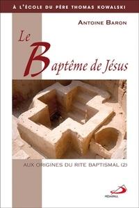 Le baptême de Jésus - Aux origines du rite baptismal.pdf