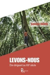 Antoine Baron - Levons-nous.