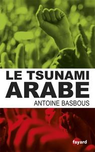 Téléchargements de livres mp3 gratuits Le tsunami arabe par Antoine Basbous