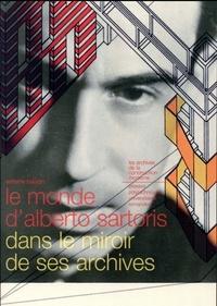 Antoine Baudin - Le monde d'Alberto Sartoris dans le miroir de ses archives.
