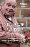 Antoine Bellier - Toute vie est belle - Henri Gesmier, prêtre des marginaux et des jeunes.
