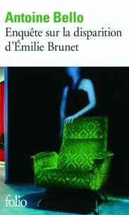 Antoine Bello - Enquête sur la disparition d'Emilie Brunet.