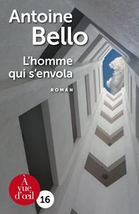 Antoine Bello - L'homme qui s'envola.