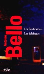 Antoine Bello - Les falsificateurs ; Les éclaireurs - 2 volumes.