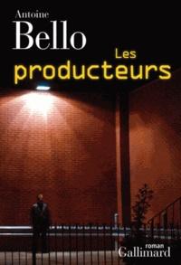 Antoine Bello - Les producteurs.