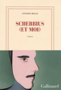Antoine Bello - Scherbius (et moi).