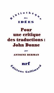 Antoine Berman - Pour une critique des traductions : John Donne.