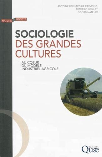 Sociologie des grandes cultures. Au coeur du modèle industriel agricole