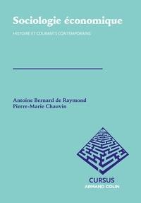 Antoine Bernard de Raymond et Pierre-Marie Chauvin - Sociologie économique - Histoire et courants contemporains.