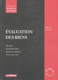 Antoine Bernard - Evaluation des biens - Terrains, Immeubles bâtis, Fonds de commerce, Titres non cotés.