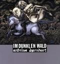 Antoine Bernhart - Im dunklen wald.