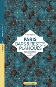 Antoine Besse - Paris bars et restos planqués - 100 adresses très secrètes.