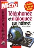 Antoine Besse - Téléphonez et dialoguez sur Internet.