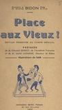 Antoine Bidon et Étienne Bidon - Place aux vieux ! - Édition réservée au corps médical.