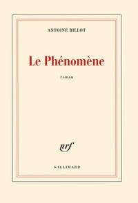 Antoine Billot - Le phénomène.