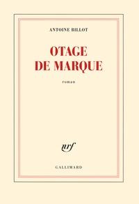 Antoine Billot - Otage de marque.