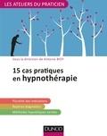Antoine Bioy - 15 cas cliniques en hypnothérapie.