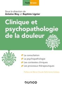 Antoine Bioy et Baptiste Lignier - Clinique et psychopathologie de la douleur.
