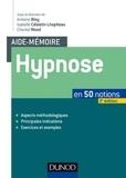 Antoine Bioy et Isabelle Célestin-Lhopiteau - Hypnose en 50 notions.