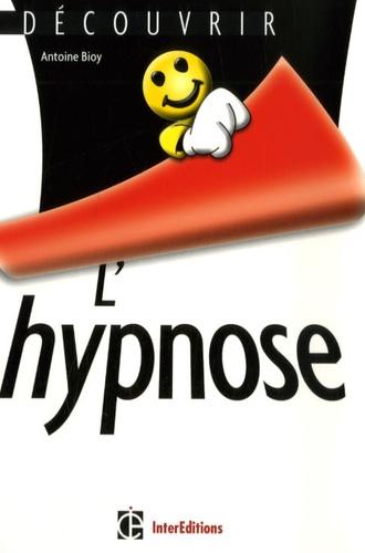 Antoine Bioy - L'hypnose.