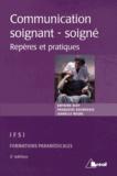 Antoine Bioy et Françoise Bourgeois - La communication entre soignant et soigné - Repères et pratiques.