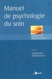 Antoine Bioy et Damien Fouques - Manuel de psychologie du soin.