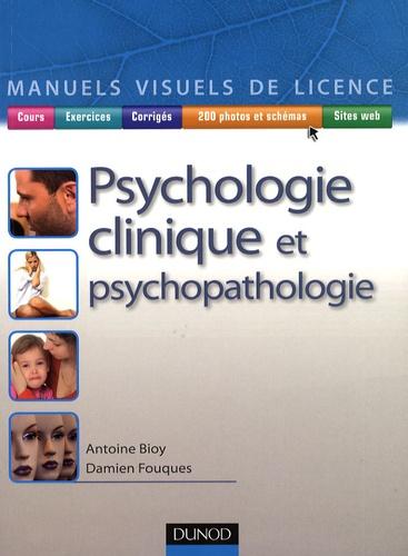 Antoine Bioy et Damien Fouques - Psychologie clinique et psychopathologie.