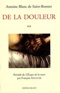 Antoine Blanc de Saint-Bonnet et François Angelier - De la douleur.