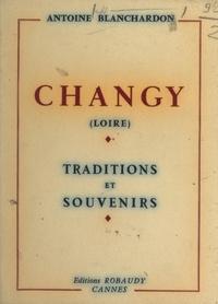 Antoine Blanchardon - Changy (Loire) - Traditions et souvenirs.