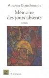 Antoine Blanchemin - Mémoire des jours absents.