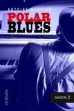 Antoine Blocier - Polar blues Saison 2 : .